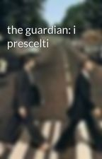 the guardian: i prescelti by AlessandraNava