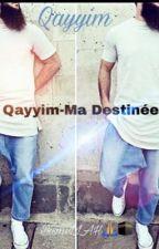 Qayyim-Ma Destinée  by Fayra-11