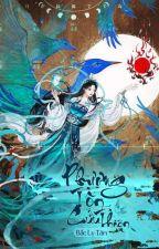 NGUYỆT VŨ CỬU THIÊN: Tuyệt Thế Chí Tôn Khuynh Thiên Hạ by Ly_Chans