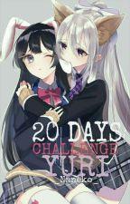 20 Days Challenge ¦YURI¦ by _Naneko_