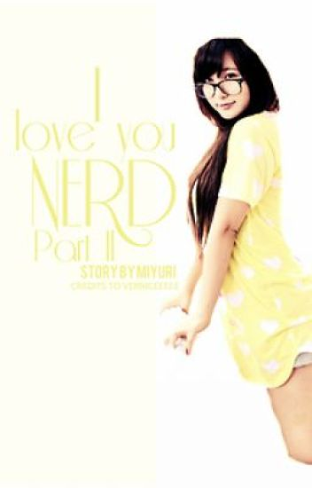 """I Love you Nerd PART 2"" (COMPLETED)"