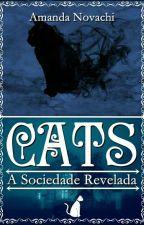 CATS - A Sociedade Revelada by AmandaNovachi