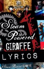 Steam powred giraffe lyrics by Redrocky100