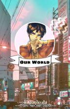 Our World {Eren x reader} Completed• by hazelnut_kawaii