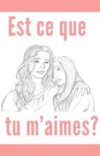 Est-ce que tu m'aimes? [TERMINÉ] by victorialyse