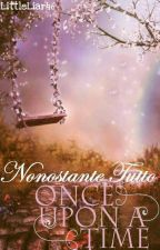 Nonostante Tutto - Once Upon A Time (Conclusa) by LittleLiar46