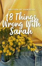18 Things Wrong With Sarah by truepeace3