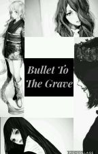Bullet To The Grave by FreyaColver
