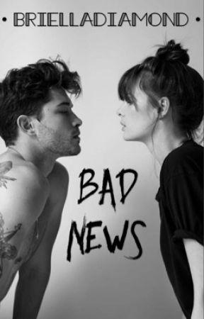 •Bad News• by BriellaDiamond