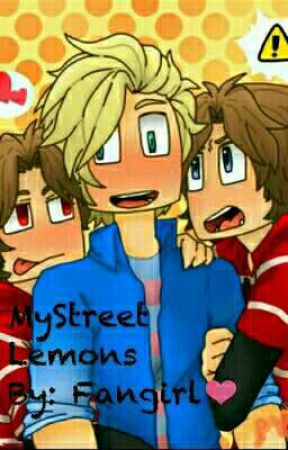 MyStreet Lemons (Discontinued) by Daddy_Fanfics69