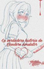 La verdadera historia de yandere simulator🔪💗 by Saira_gasai