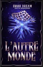 L'autre monde. Tome 1: L'elue. by ReadLove555