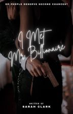 I Met Mr. Billionaire by Itsmesarah56