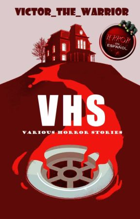 VHS (Various Horror Stories) by Victor_the_Warrior