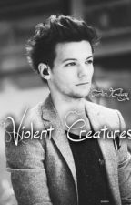 Violent Creatures (Louis Tomlinson Vampire Fanfic) by _galaexys_