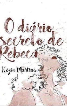 O diário secreto de Rebeca - Um conto [ Degustação ] by keziamartinsb