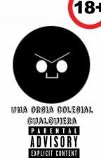Una orgia colegial cualquiera by N0t_a_fanb0y