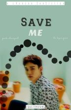 Save me by squisykyung