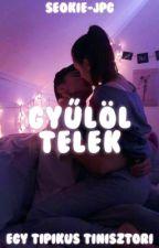 GYŰLÖL(TE)LEK by sleepy-girl4