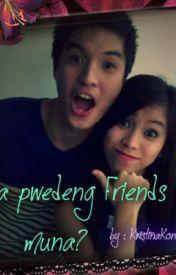 Di ba pwede'ng Friends muna? [JALEC FAnFic] (COMPLETED) by KristinaKontrabida