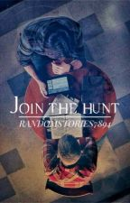 Join the Hunt.      ON HOLD by Randomstories7894