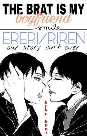The Brat Is My Boyfriend ➠ Ereri/Riren {2/2} by KoKo_Buni