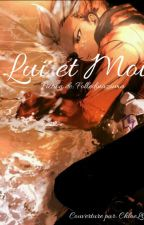 Lui et Moi (Inazuma Eleven Fanfiction ) by Folledeinazuma