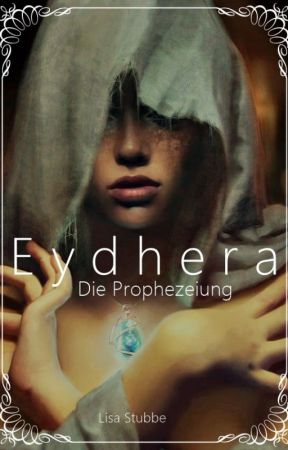 Eydhera - Die Prophezeiung by LisaStubbe2