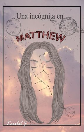 Una incógnita en Matthew by KeribelJ
