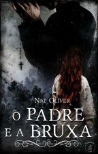 O Padre e a Bruxa by Nat_Oliver