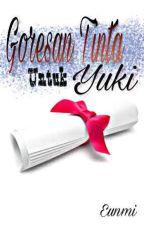 Goresan Tinta untuk Yuki by Eunmi117