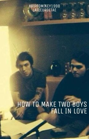 How To Make Two Boys Fall In Love - Frerard by kriptoMikey1998