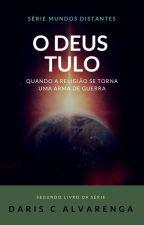 O Deus Tulo by DarisAlvarenga