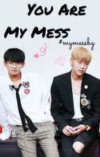 You are my mess [ #mymessbg ] by oheightfour
