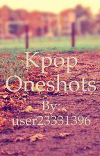 👑Kpop Oneshots (Requests open)👑 by user23331396