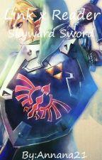Link x Reader: Skyward Sword by Annana21