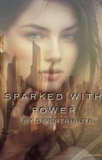 Sparked With Power ( Dystopian Society Fiction ) by mariaframirez21