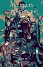 Avengers Preferences ~~ON HOLD~~ by Im_a_shipper_gez