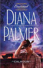 Calhoun - Diana Palmer (Hombres de Texas 1) by KarenOfYiyixD