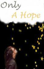 Only A Hope by gityaadiba