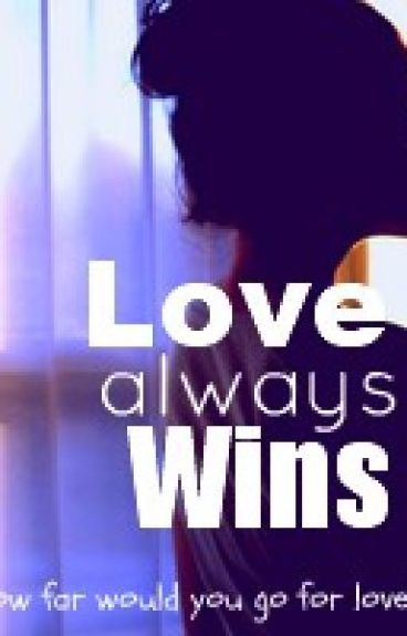 Love always wins by starrlight