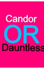 Candor or Dauntless by hillcrest1234