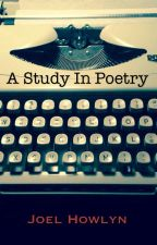 A study in Poetry by WanderingSeven