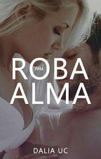 Roba Mi Alma© by dahlpatrice