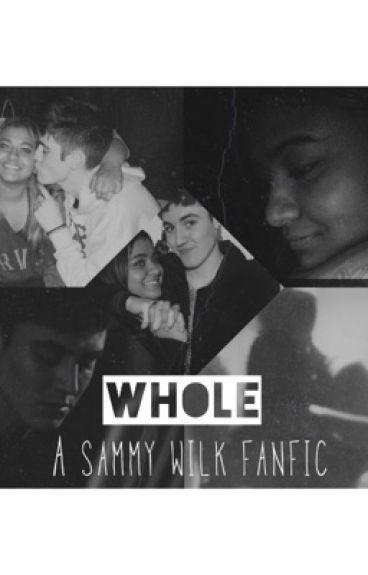Whole (a Sam Wilkinson / Sammy Wilk fanfic)