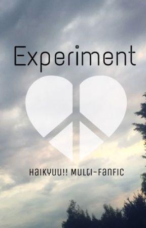 Experiment || Haikyuu!! Multi-ship fanfiction by TwentyOneShizayas