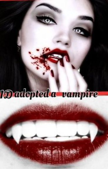 One Direction adopted a vampire