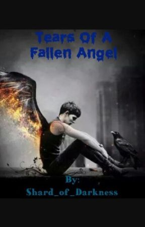 Tears of a Fallen Angel  by Shard_of_Darkness