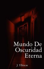 Mundo de oscuridad eterna by KarenLaGato