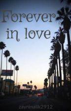 FOREVER IN LOVE         -----novela de zayn malik y tu------- by zaynmalik2912